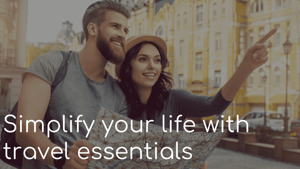 Simplify your life with travel essentials